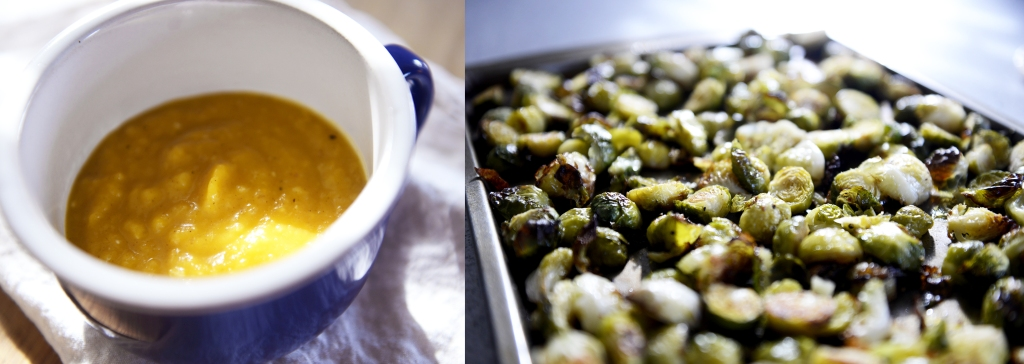 Homemade butternut squash soup and roasted brussels sprouts.