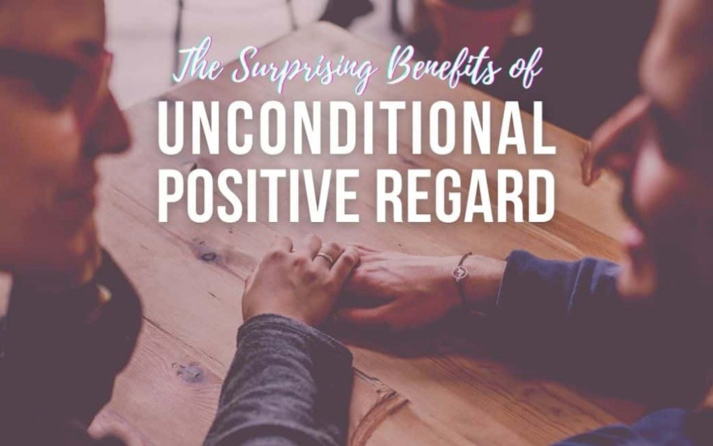 Healing comes when a therapist can offer you unconditional positive regard.
